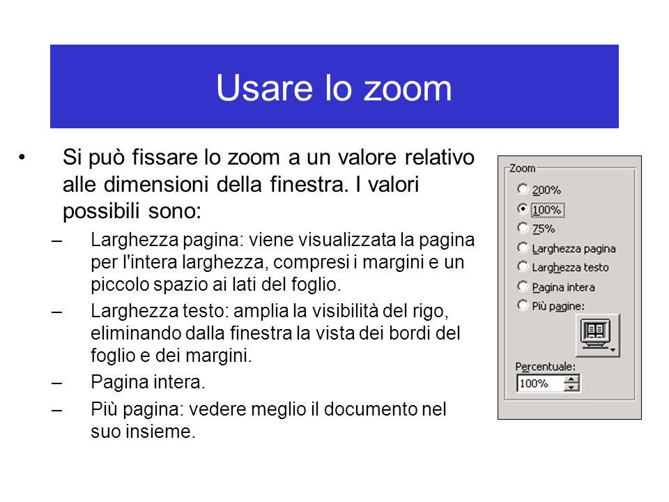 Usare lo zoom Si può fissare lo zoom a un valore relativo alle dimensioni della finestra. I valori possibili sono: