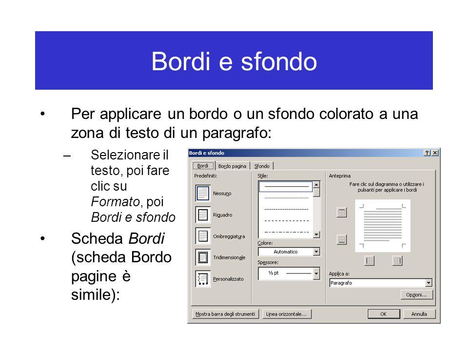 Bordi e sfondo Per applicare un bordo o un sfondo colorato a una zona di testo di un paragrafo: