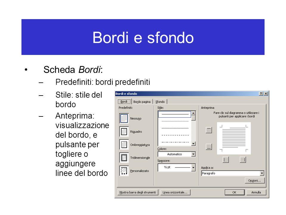 Bordi e sfondo Scheda Bordi: Predefiniti: bordi predefiniti