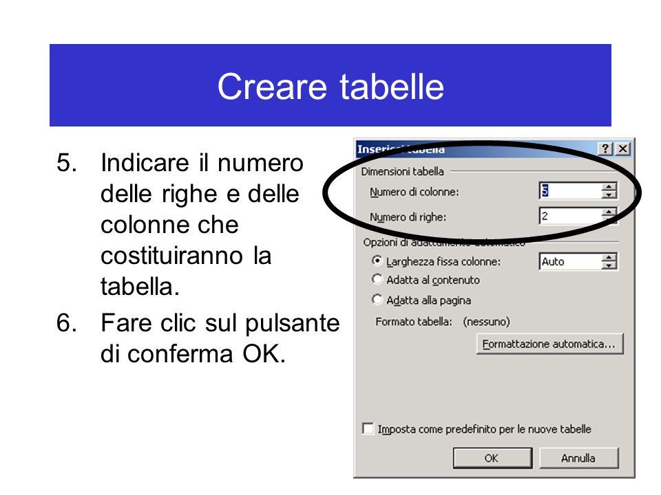 Creare tabelle Indicare il numero delle righe e delle colonne che costituiranno la tabella.