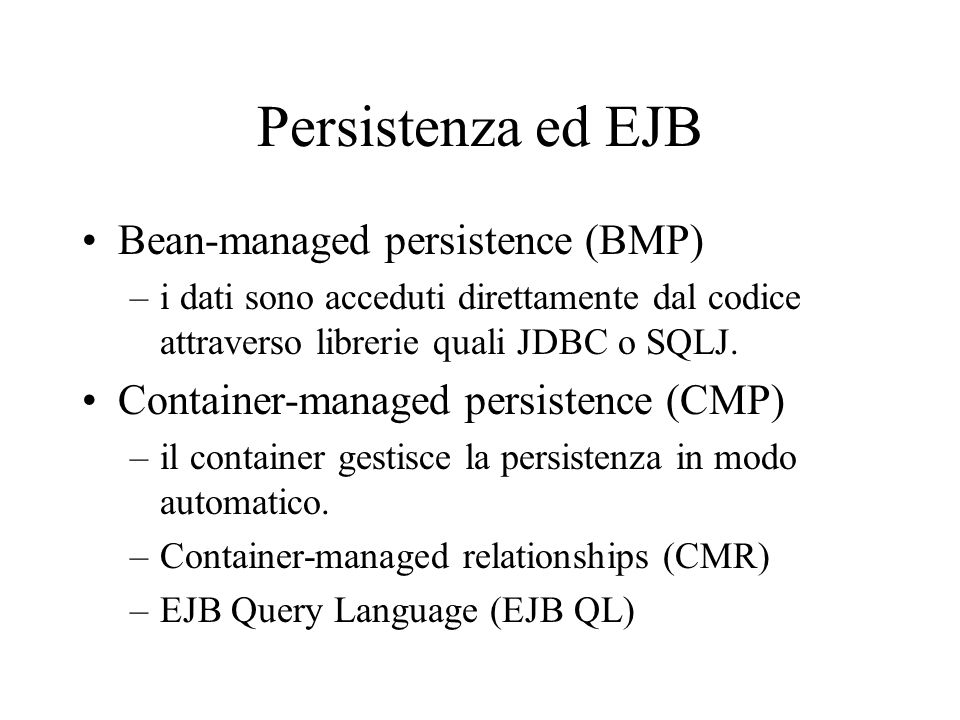 Persistenza ed EJB Bean-managed persistence (BMP)