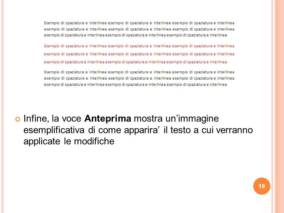 Infine, la voce Anteprima mostra un'immagine esemplificativa di come apparira' il testo a cui verranno applicate le modifiche
