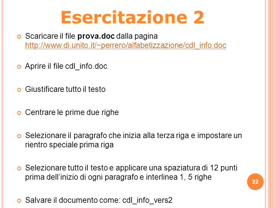 Esercitazione 2 Scaricare il file prova.doc dalla pagina http://www.di.unito.it/~perrero/alfabetizzazione/cdl_info.doc.