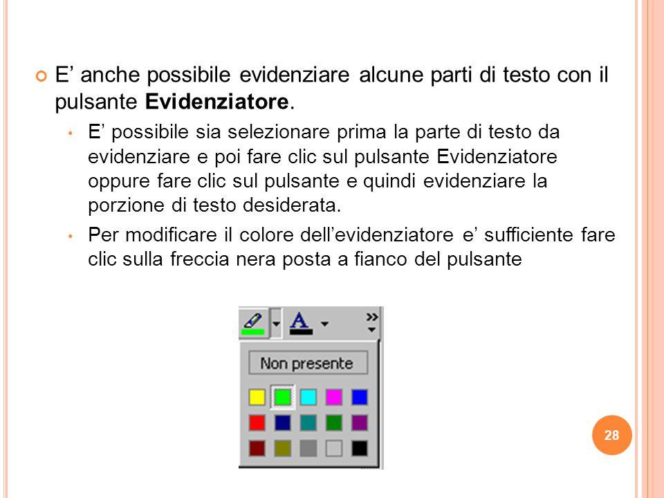 E' anche possibile evidenziare alcune parti di testo con il pulsante Evidenziatore.