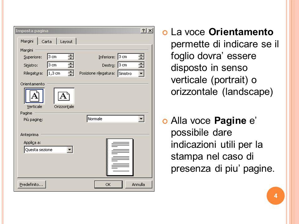 La voce Orientamento permette di indicare se il foglio dovra' essere disposto in senso verticale (portrait) o orizzontale (landscape)