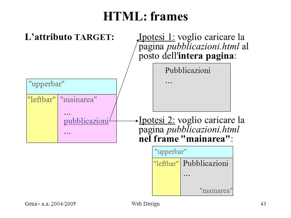 HTML: frames L'attributo TARGET: Ipotesi 1: voglio caricare la