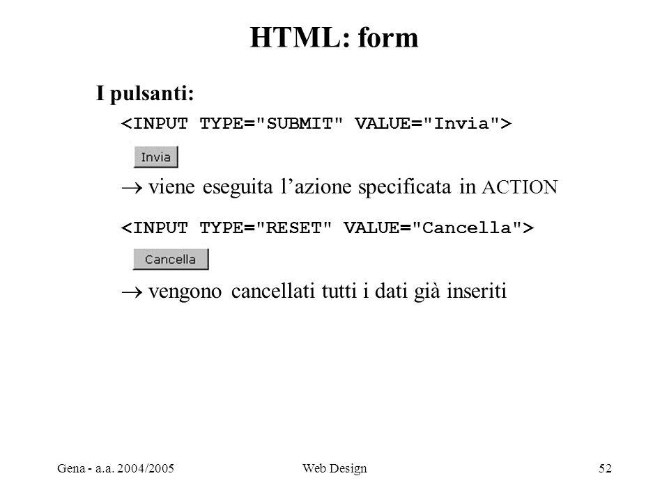 HTML: form I pulsanti:  viene eseguita l'azione specificata in ACTION