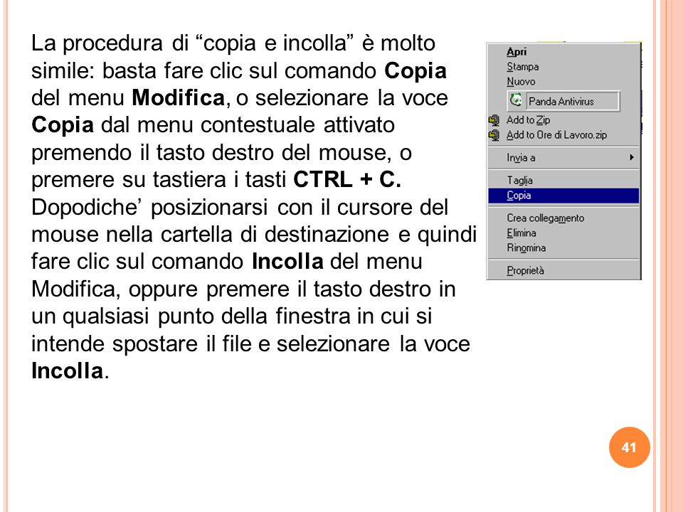 La procedura di copia e incolla è molto simile: basta fare clic sul comando Copia del menu Modifica, o selezionare la voce Copia dal menu contestuale attivato premendo il tasto destro del mouse, o premere su tastiera i tasti CTRL + C.