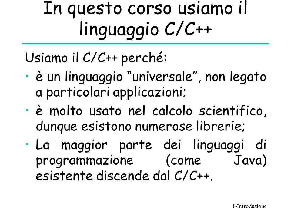 In questo corso usiamo il linguaggio C/C++