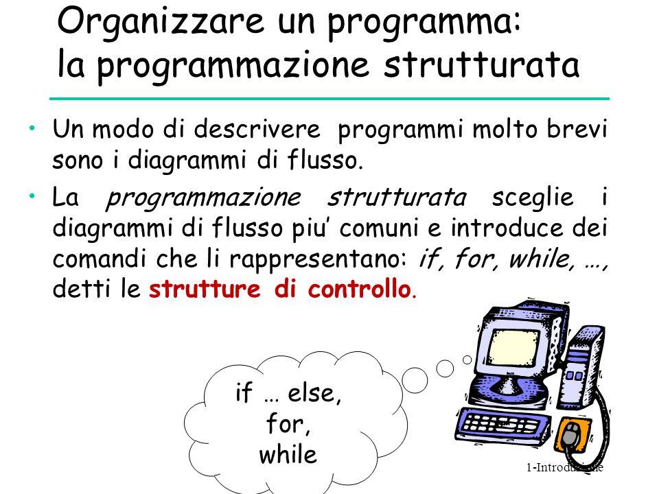 Organizzare un programma: la programmazione strutturata