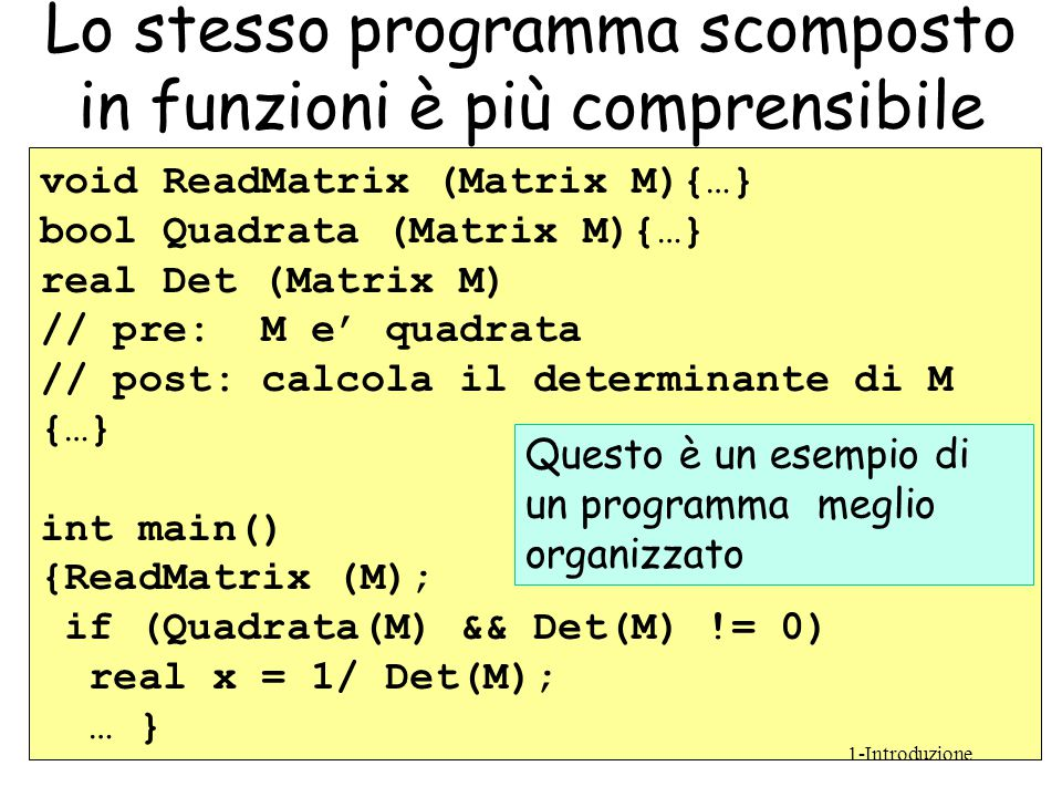 Lo stesso programma scomposto in funzioni è più comprensibile