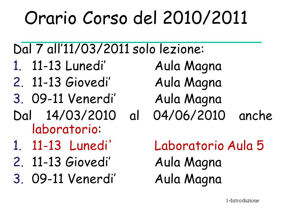 Orario Corso del 2010/2011 Dal 7 all'11/03/2011 solo lezione: