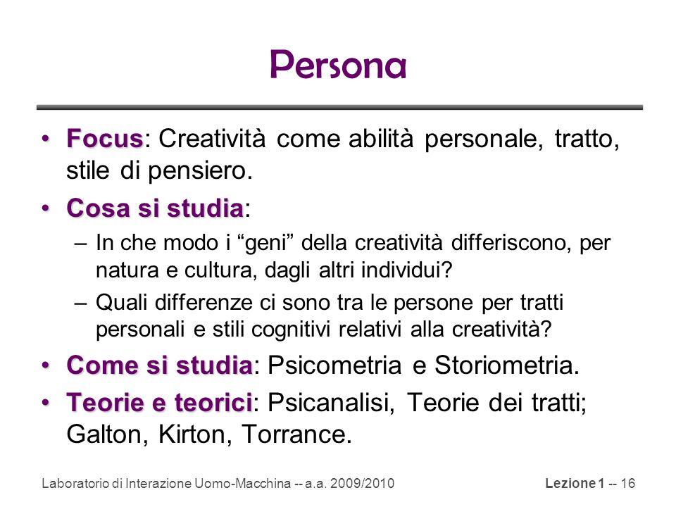 Persona Focus: Creatività come abilità personale, tratto, stile di pensiero. Cosa si studia: