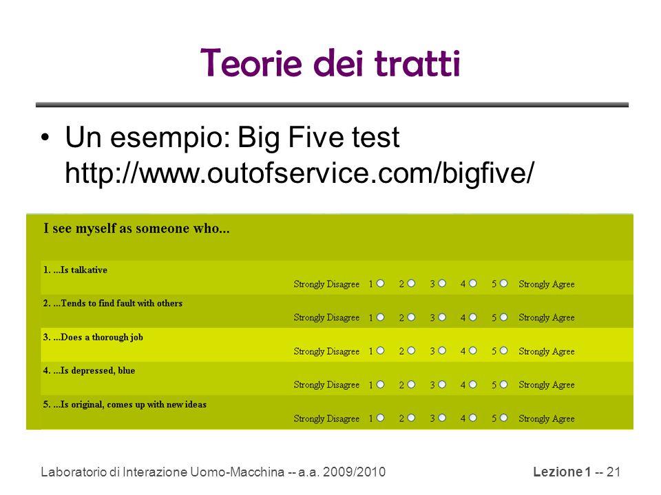 Teorie dei tratti Un esempio: Big Five test http://www.outofservice.com/bigfive/ Extraversion. Agreeableness.