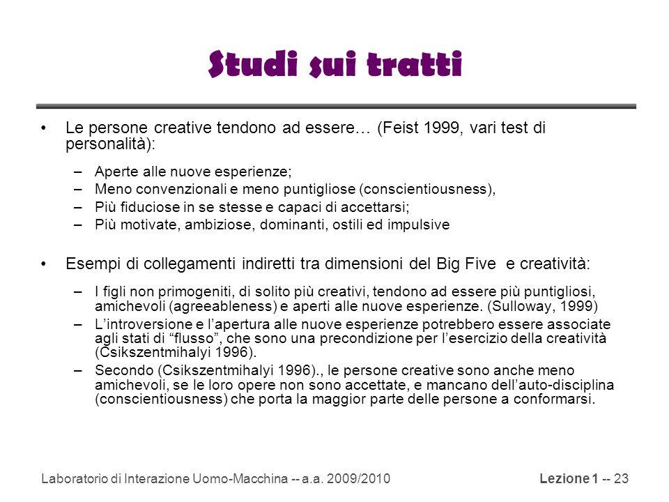Studi sui tratti Le persone creative tendono ad essere… (Feist 1999, vari test di personalità): Aperte alle nuove esperienze;
