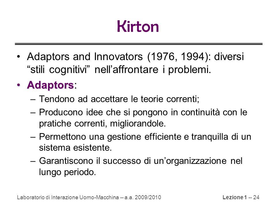 Kirton Adaptors and Innovators (1976, 1994): diversi stili cognitivi nell'affrontare i problemi. Adaptors: