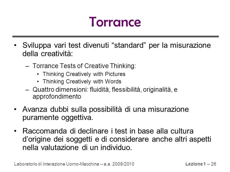 Torrance Sviluppa vari test divenuti standard per la misurazione della creatività: Torrance Tests of Creative Thinking: