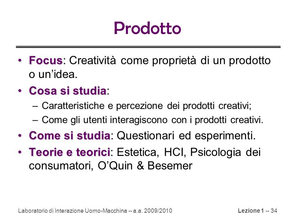 Prodotto Focus: Creatività come proprietà di un prodotto o un'idea.