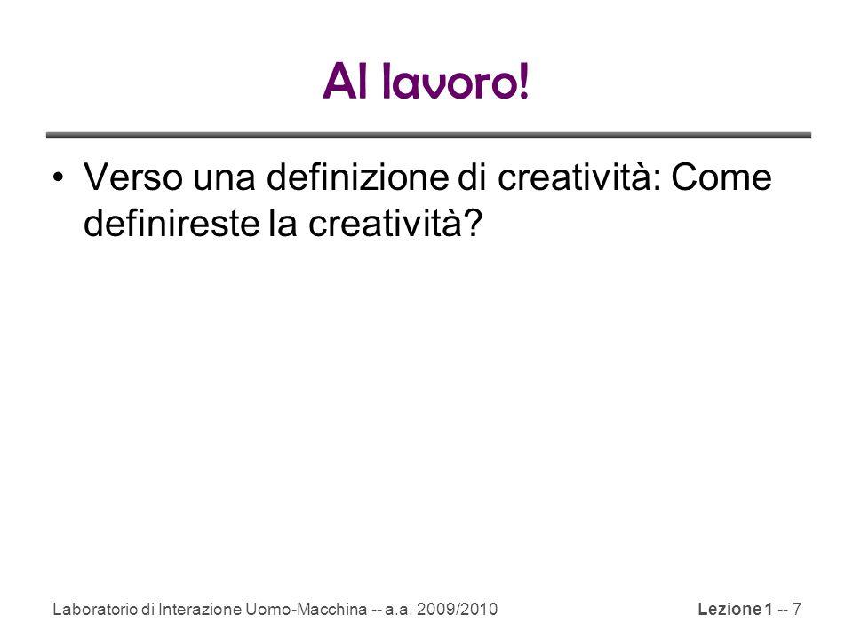 Al lavoro. Verso una definizione di creatività: Come definireste la creatività.