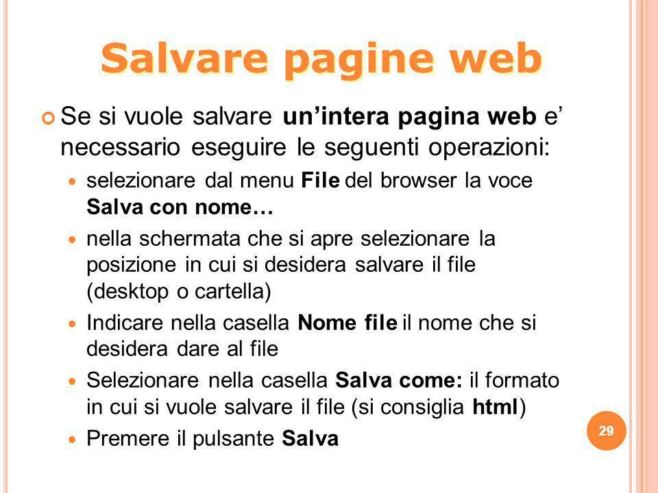 Salvare pagine web Se si vuole salvare un'intera pagina web e' necessario eseguire le seguenti operazioni: