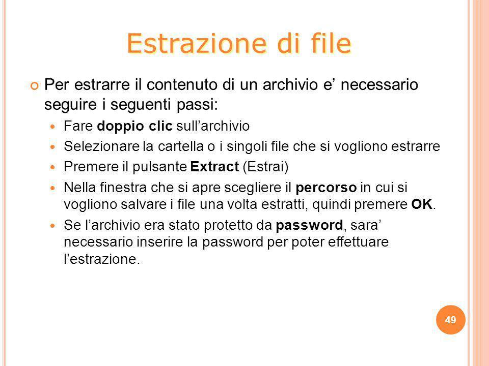 Estrazione di file Per estrarre il contenuto di un archivio e' necessario seguire i seguenti passi: