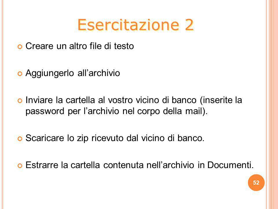 Esercitazione 2 Creare un altro file di testo Aggiungerlo all'archivio