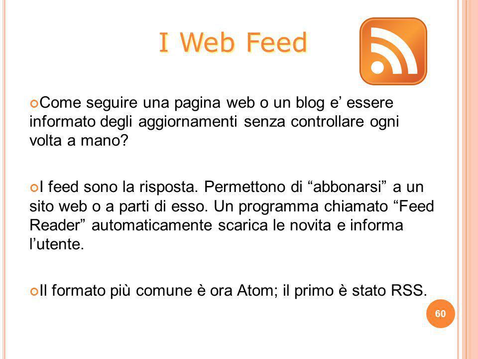 I Web Feed Come seguire una pagina web o un blog e' essere informato degli aggiornamenti senza controllare ogni volta a mano