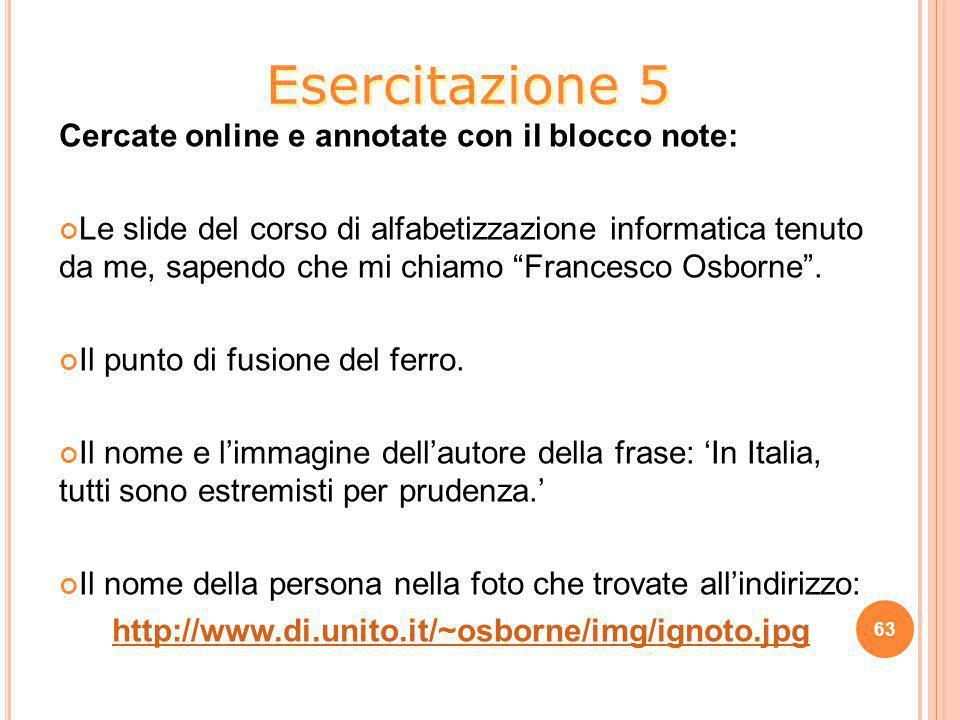 Esercitazione 5 Cercate online e annotate con il blocco note: