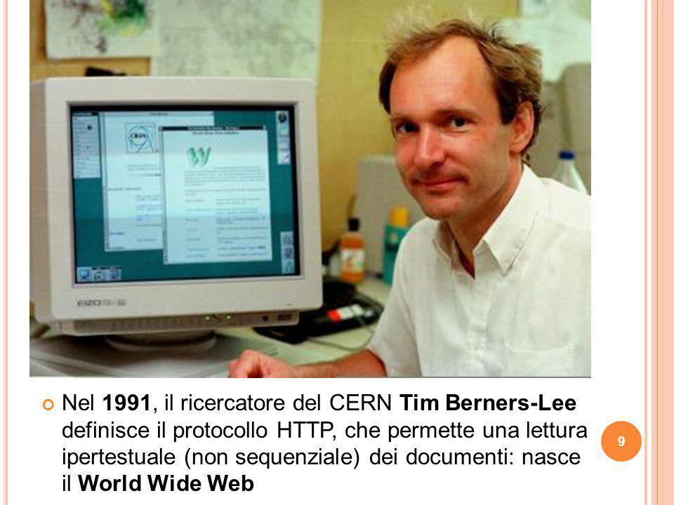 Nel 1991, il ricercatore del CERN Tim Berners-Lee definisce il protocollo HTTP, che permette una lettura ipertestuale (non sequenziale) dei documenti: nasce il World Wide Web