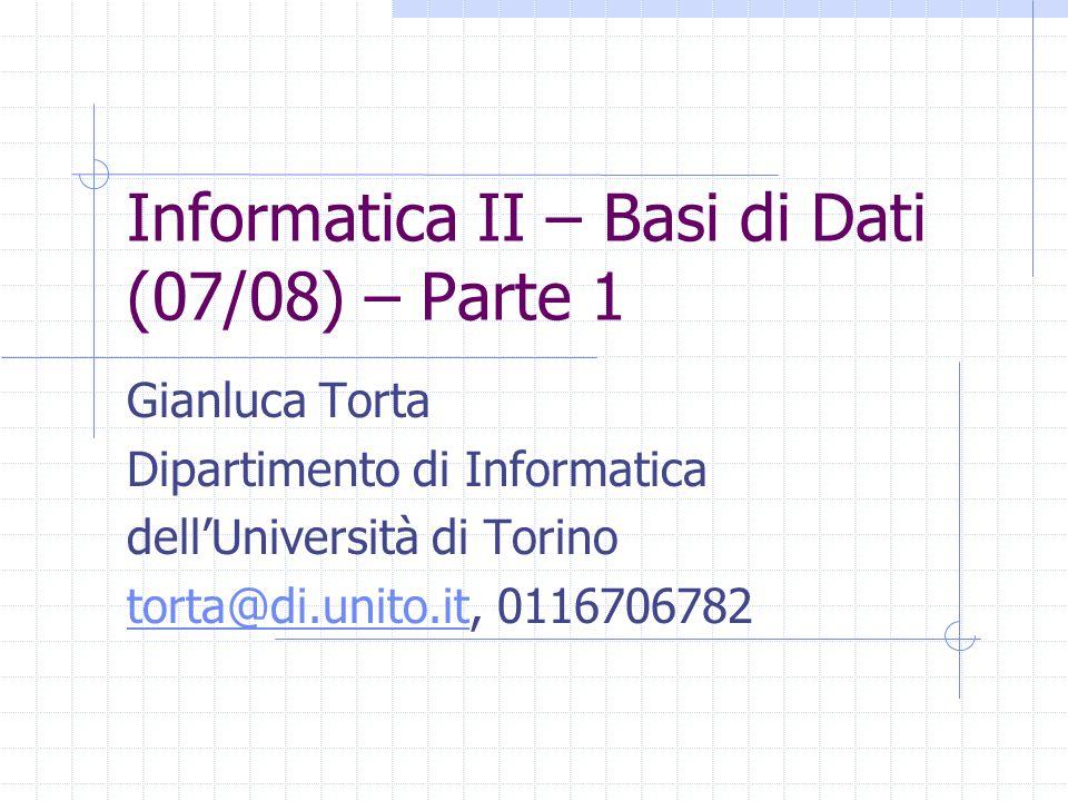 Informatica II – Basi di Dati (07/08) – Parte 1
