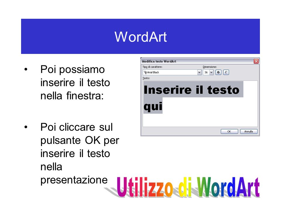 WordArt Utilizzo di WordArt