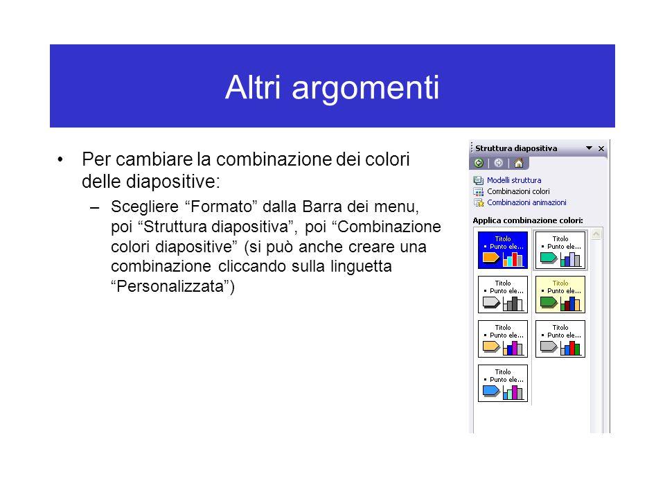 Altri argomenti Per cambiare la combinazione dei colori delle diapositive: