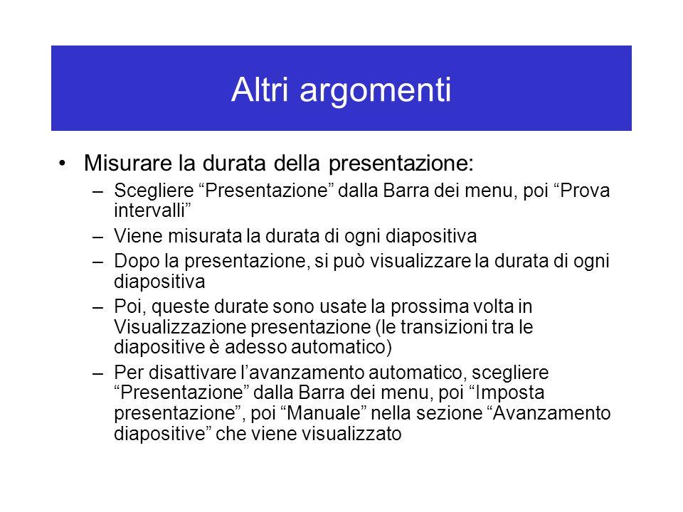 Altri argomenti Misurare la durata della presentazione: