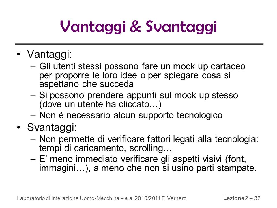 Vantaggi & Svantaggi Vantaggi: Svantaggi: