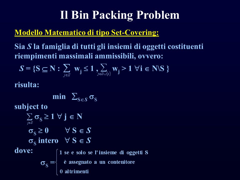 Il Bin Packing Problem Modello Matematico di tipo Set-Covering: