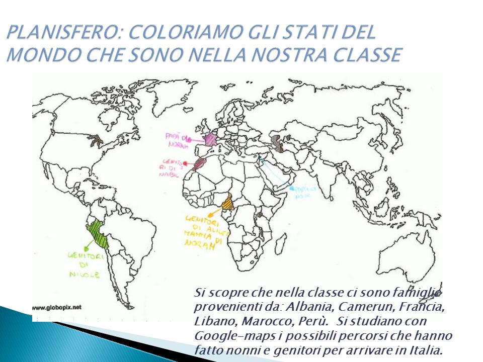 PLANISFERO: COLORIAMO GLI STATI DEL MONDO CHE SONO NELLA NOSTRA CLASSE