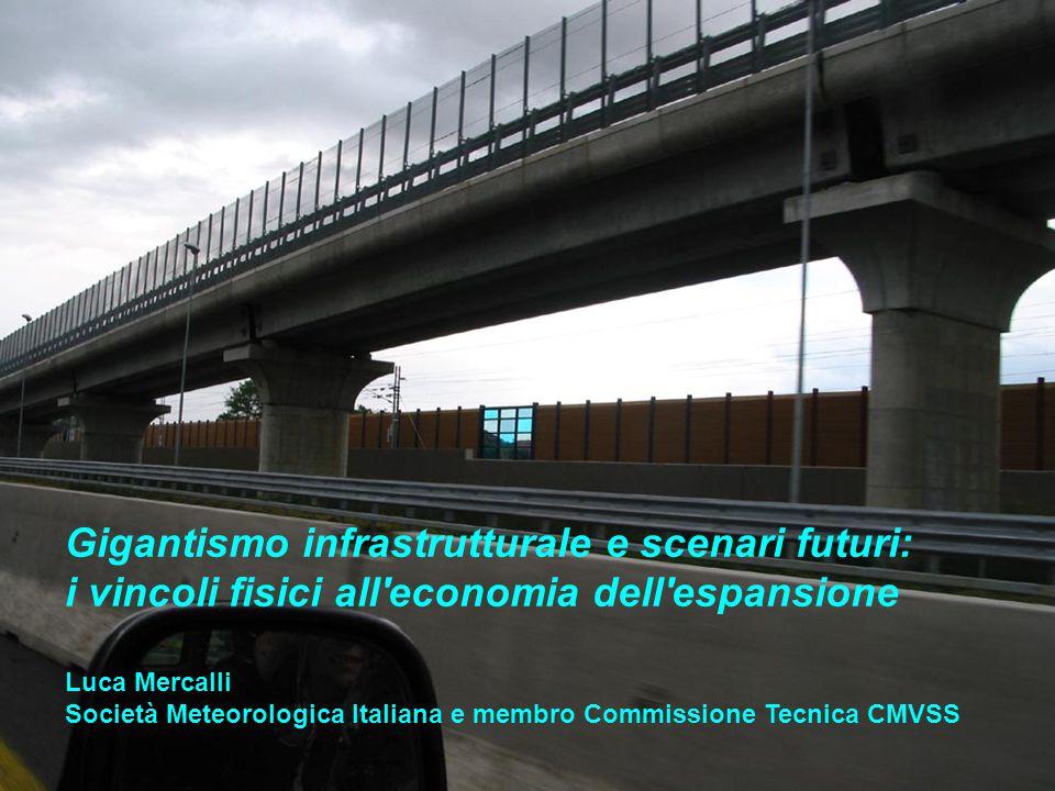 Gigantismo infrastrutturale e scenari futuri: