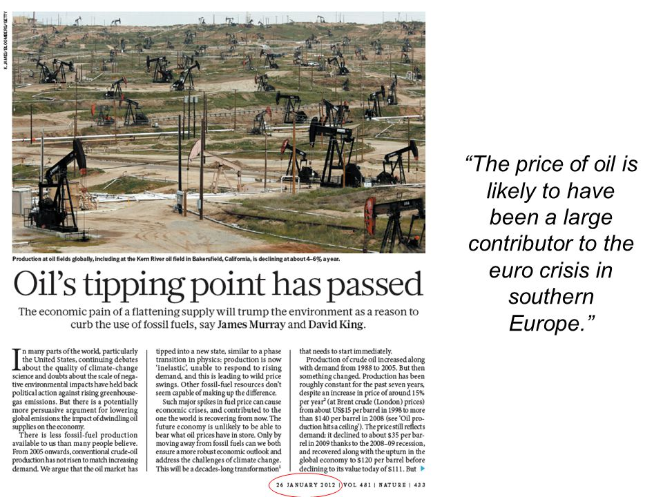 The price of oil is likely to have been a large contributor to the euro crisis in southern Europe.
