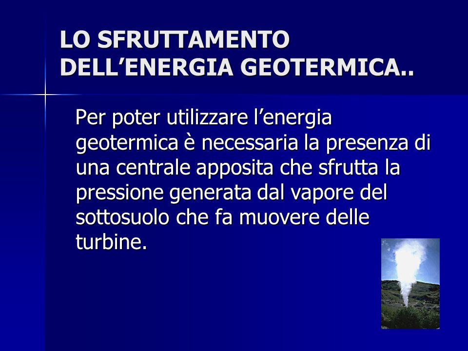 LO SFRUTTAMENTO DELL'ENERGIA GEOTERMICA..