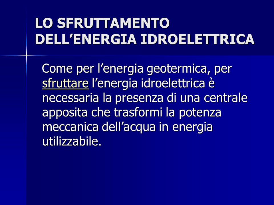 LO SFRUTTAMENTO DELL'ENERGIA IDROELETTRICA