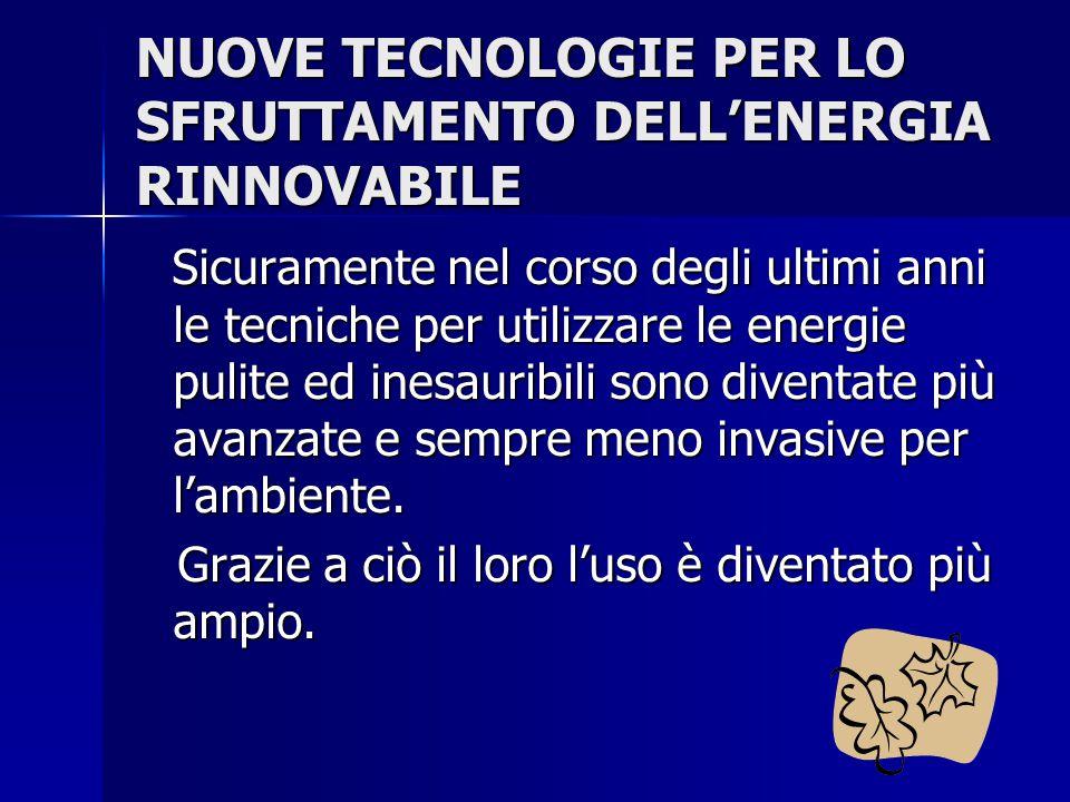 NUOVE TECNOLOGIE PER LO SFRUTTAMENTO DELL'ENERGIA RINNOVABILE