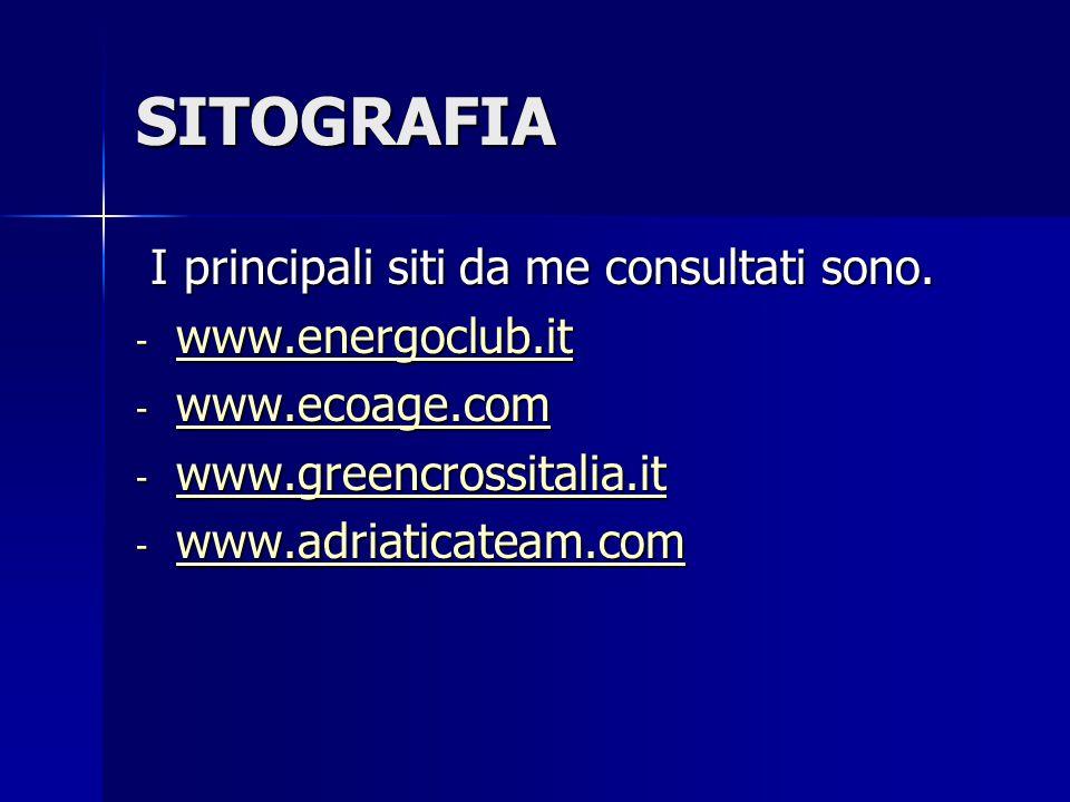 SITOGRAFIA I principali siti da me consultati sono. www.energoclub.it