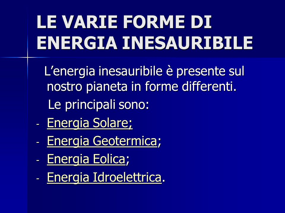 LE VARIE FORME DI ENERGIA INESAURIBILE