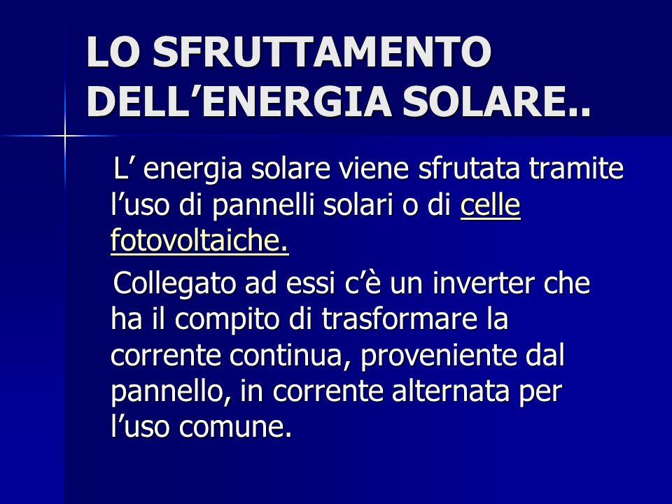 LO SFRUTTAMENTO DELL'ENERGIA SOLARE..