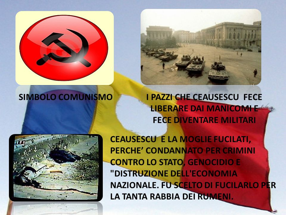 SIMBOLO COMUNISMO I PAZZI CHE CEAUSESCU FECE LIBERARE DAI MANICOMI E FECE DIVENTARE MILITARI.