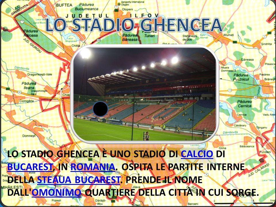 LO STADIO GHENCEA