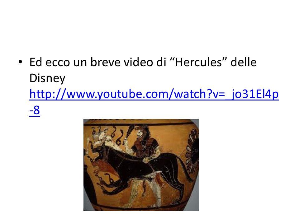 Ed ecco un breve video di Hercules delle Disney http://www. youtube