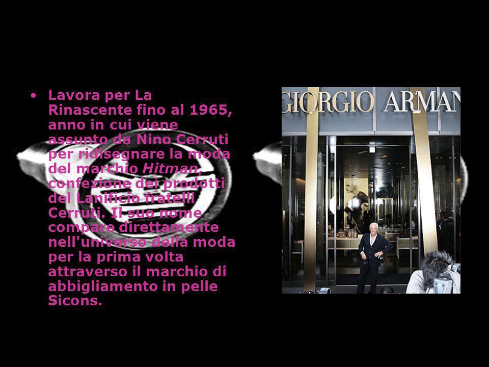 Lavora per La Rinascente fino al 1965, anno in cui viene assunto da Nino Cerruti per ridisegnare la moda del marchio Hitman, confezione dei prodotti del Lanificio fratelli Cerruti.
