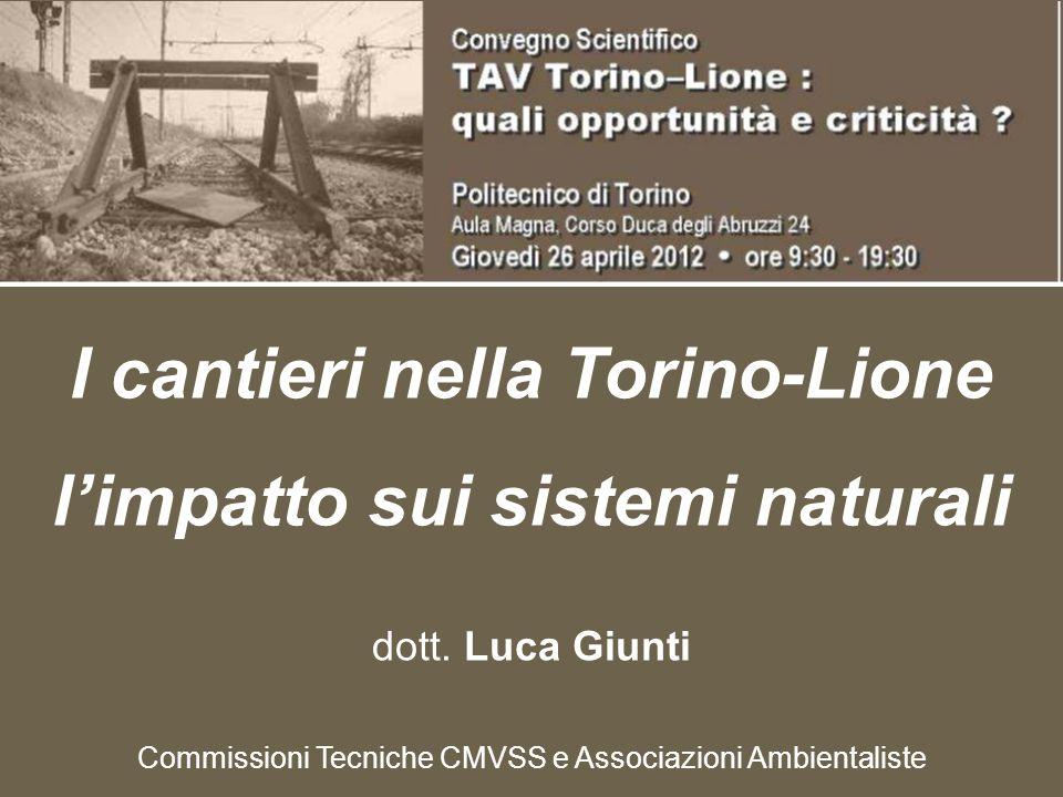 I cantieri nella Torino-Lione l'impatto sui sistemi naturali