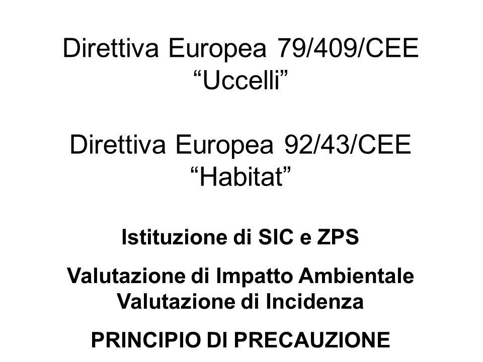 Direttiva Europea 79/409/CEE Uccelli Direttiva Europea 92/43/CEE